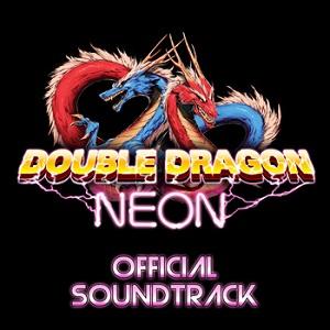Double Dragon Neon Official Soundtrack